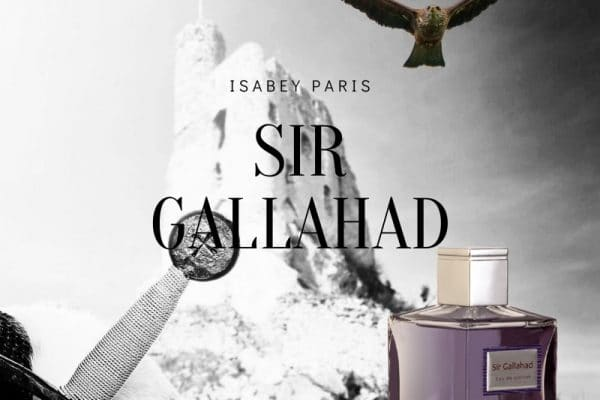 © Isabey Paris Sir Gallahad - ein Statement-Parfüm für mutige Abenteurer