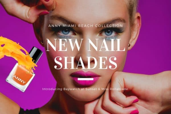 © ANNY Miami Beach Collection SS20 - frische Lack-Trends in Sunset-Colours