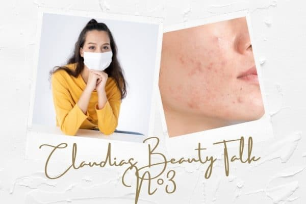 "Special-Thema Maskne in ""Claudias Beauty-Talk N°3"""